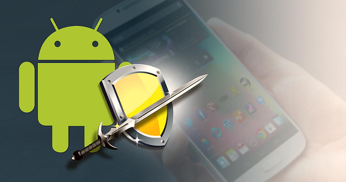 Android es tan seguro que no necesitarás Antivirus